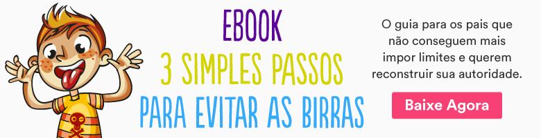 Ebook 3 simples passos para evitar as birras, disponível para download